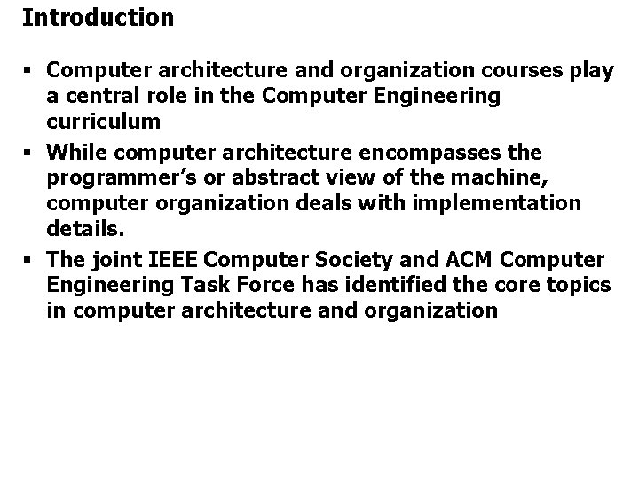 Introduction § Computer architecture and organization courses play a central role in the Computer