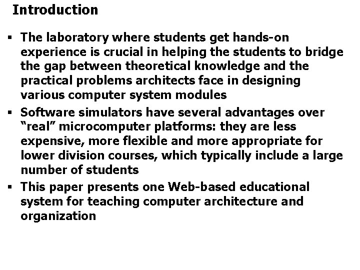 Introduction § The laboratory where students get hands-on experience is crucial in helping the