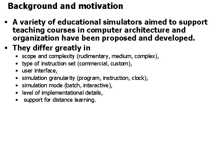 Background and motivation § A variety of educational simulators aimed to support teaching courses