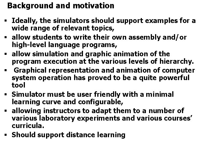 Background and motivation § Ideally, the simulators should support examples for a wide range