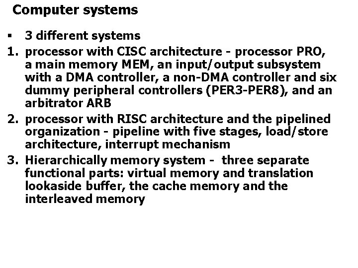 Computer systems § 3 different systems 1. processor with CISC architecture - processor PRO,