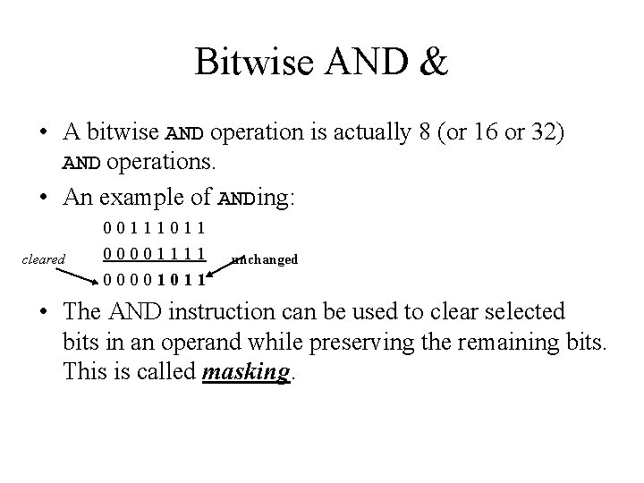 Bitwise AND & • A bitwise AND operation is actually 8 (or 16 or