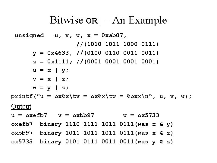 Bitwise OR | – An Example unsigned y = z = u = v