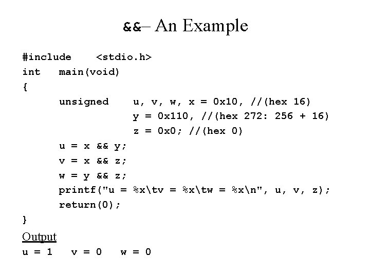 &&– An Example #include <stdio. h> int main(void) { unsigned u, v, w, x
