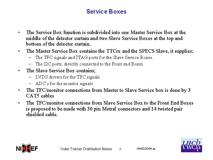 Service Boxes • • The Service Box function is subdivided into one Master Service