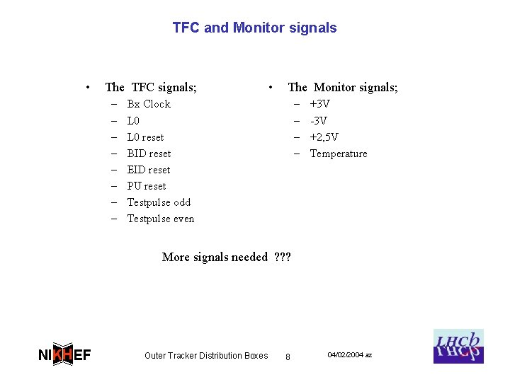 TFC and Monitor signals • The TFC signals; – – – – • The