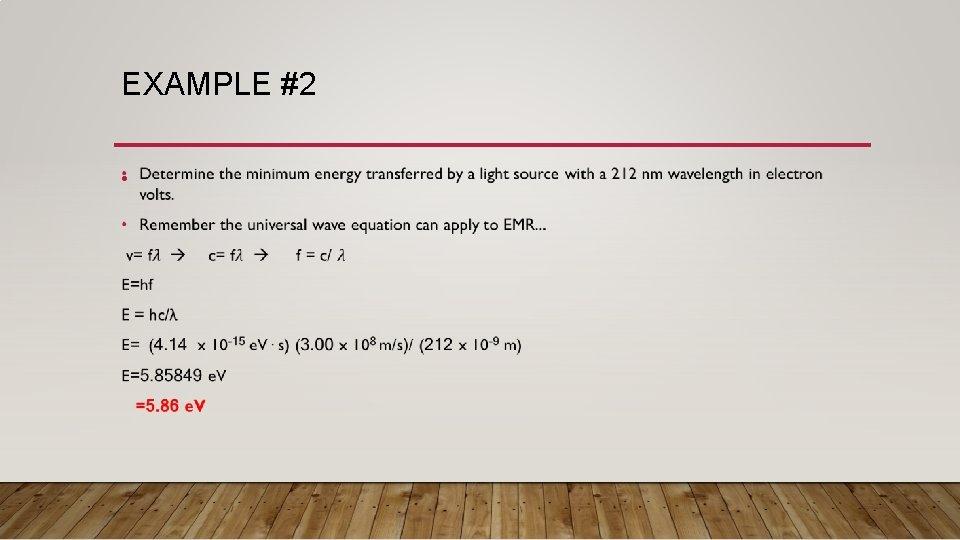 EXAMPLE #2 •