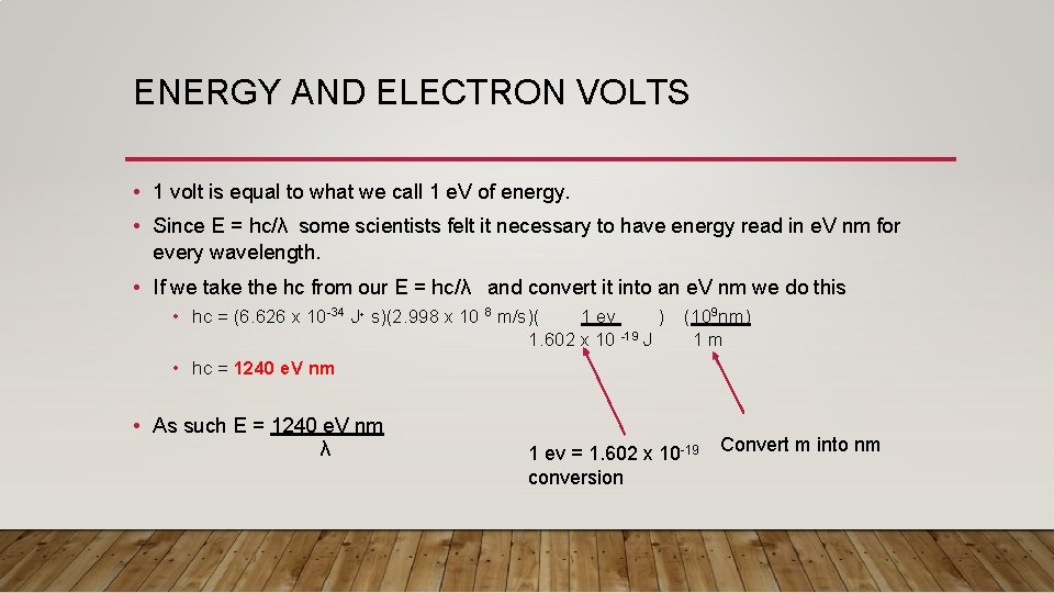 ENERGY AND ELECTRON VOLTS • 1 volt is equal to what we call 1