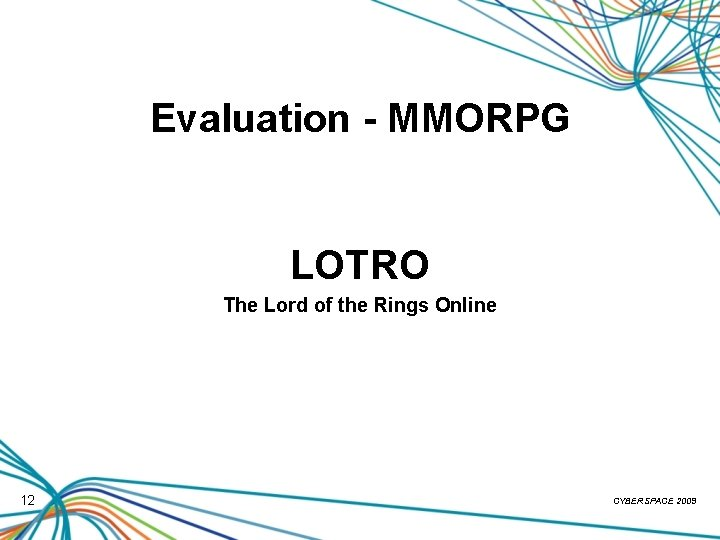 Evaluation - MMORPG LOTRO The Lord of the Rings Online 12 CYBERSPACE 2009