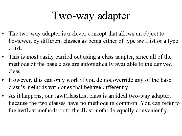 Two-way adapter • The two-way adapter is a clever concept that allows an object