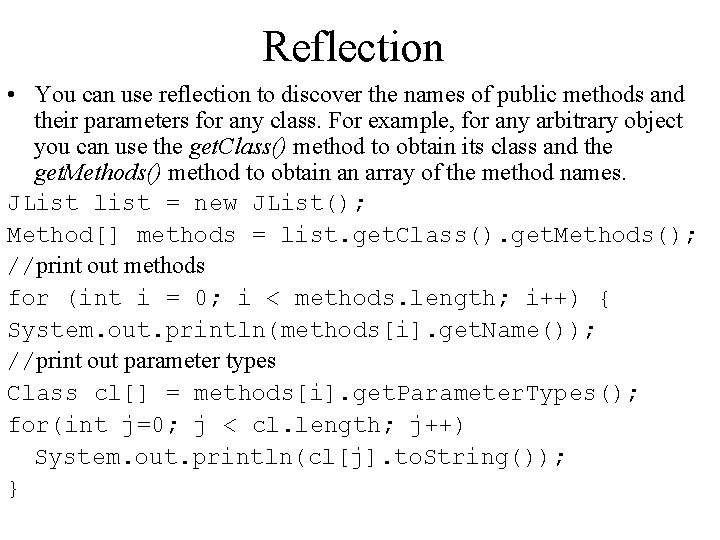 Reflection • You can use reflection to discover the names of public methods and