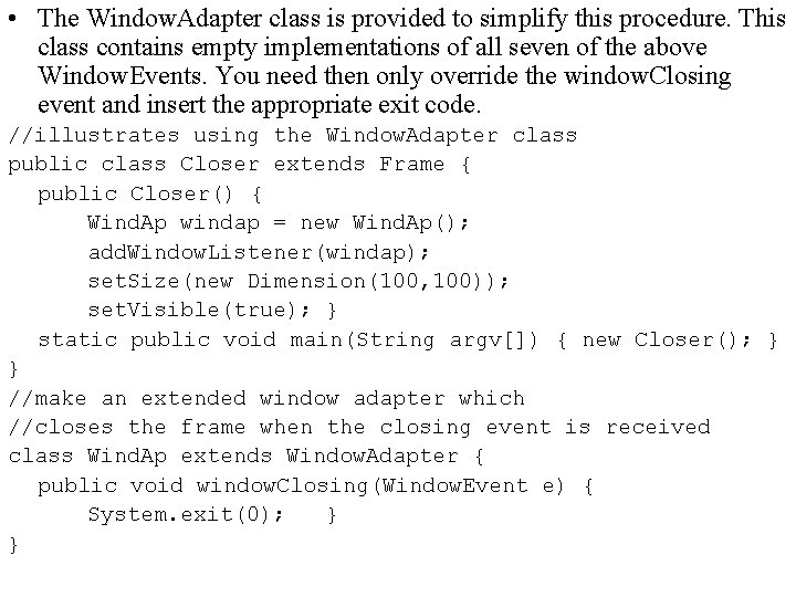 • The Window. Adapter class is provided to simplify this procedure. This class