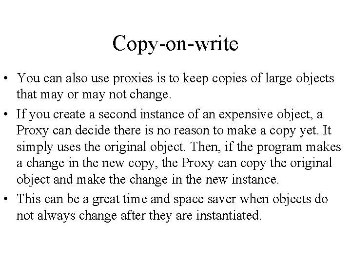 Copy-on-write • You can also use proxies is to keep copies of large objects