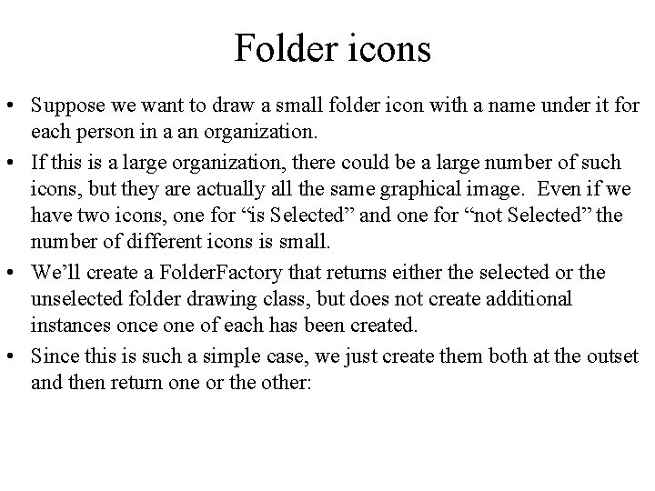 Folder icons • Suppose we want to draw a small folder icon with a