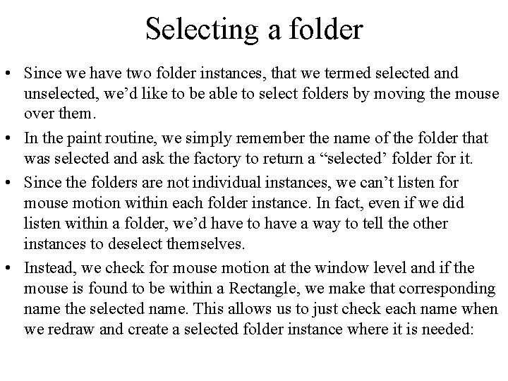 Selecting a folder • Since we have two folder instances, that we termed selected