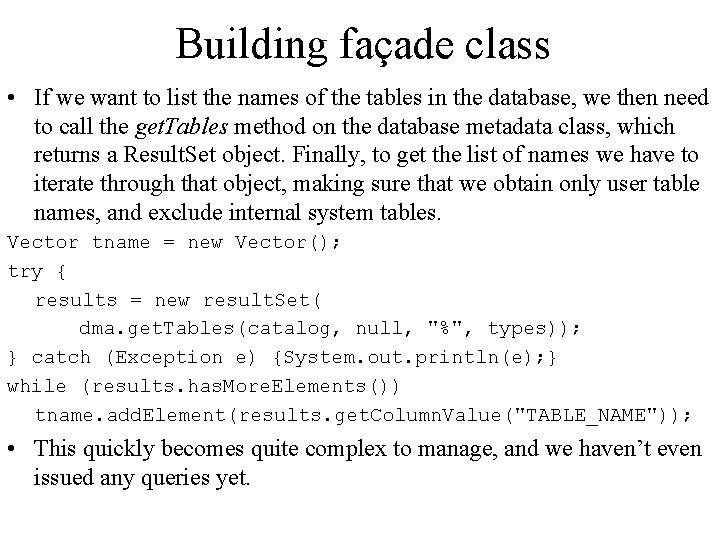 Building façade class • If we want to list the names of the tables
