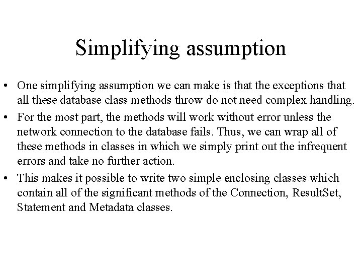 Simplifying assumption • One simplifying assumption we can make is that the exceptions that