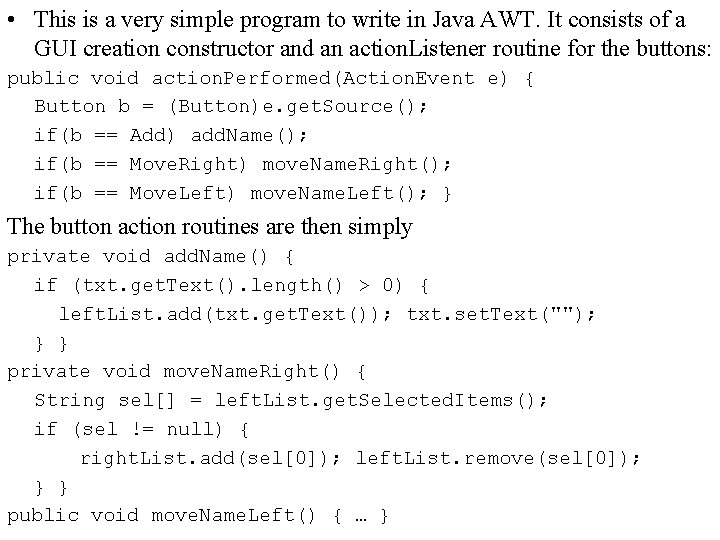 • This is a very simple program to write in Java AWT. It