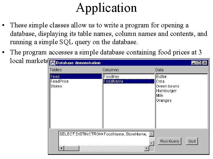 Application • These simple classes allow us to write a program for opening a