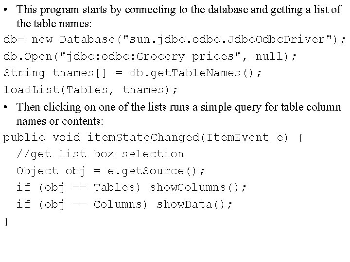 • This program starts by connecting to the database and getting a list