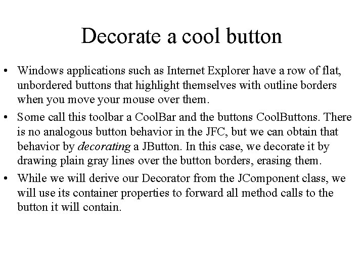 Decorate a cool button • Windows applications such as Internet Explorer have a row