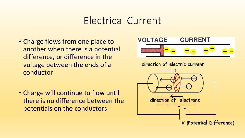 Electrical Current • Charge flows from one place to another when there is a