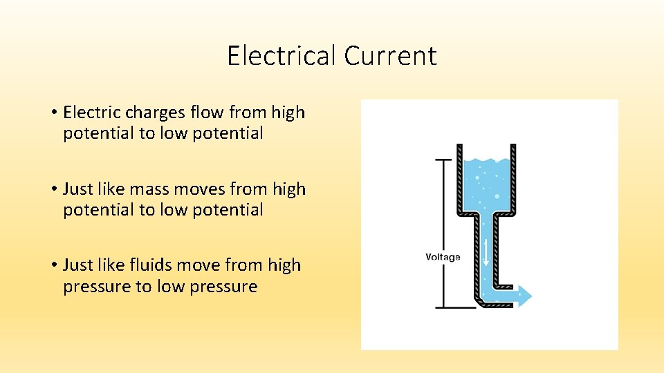 Electrical Current • Electric charges flow from high potential to low potential • Just