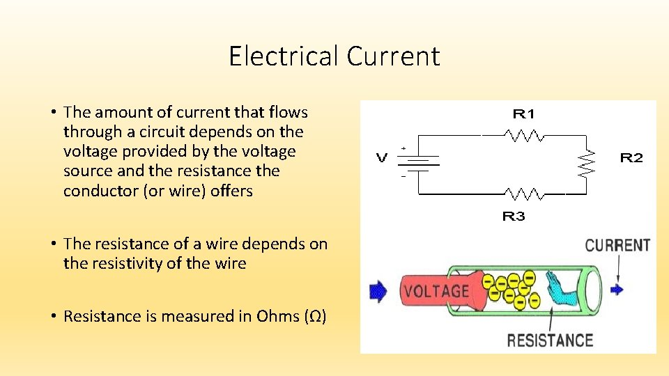 Electrical Current • The amount of current that flows through a circuit depends on