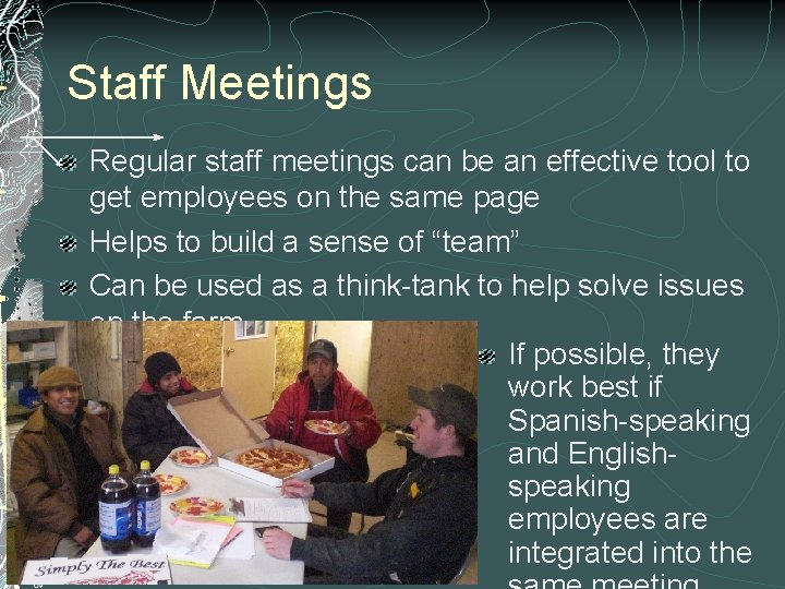 Staff Meetings Regular staff meetings can be an effective tool to get employees on