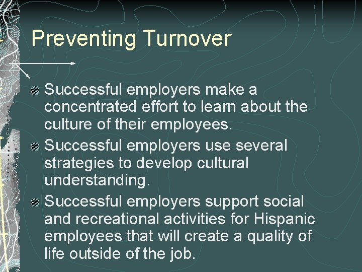 Preventing Turnover Successful employers make a concentrated effort to learn about the culture of