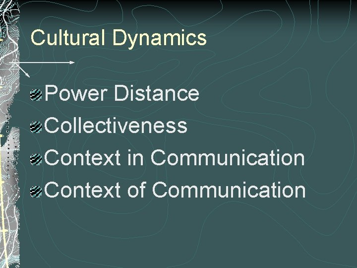 Cultural Dynamics Power Distance Collectiveness Context in Communication Context of Communication