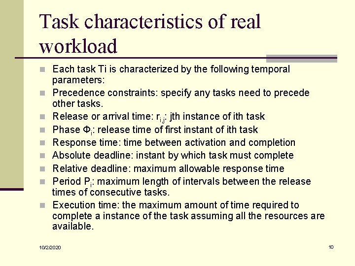 Task characteristics of real workload n Each task Ti is characterized by the following