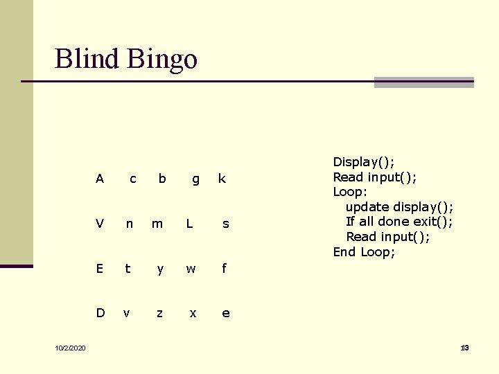 Blind Bingo 10/2/2020 A c b g k V n m L s E