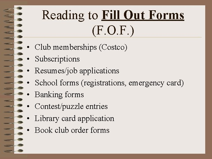 Reading to Fill Out Forms (F. O. F. ) • • Club memberships (Costco)