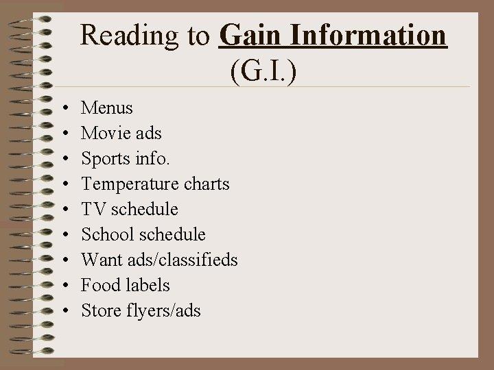 Reading to Gain Information (G. I. ) • • • Menus Movie ads Sports