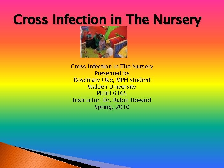 Cross Infection in The Nursery Cross Infection In The Nursery Presented by Rosemary Oke,