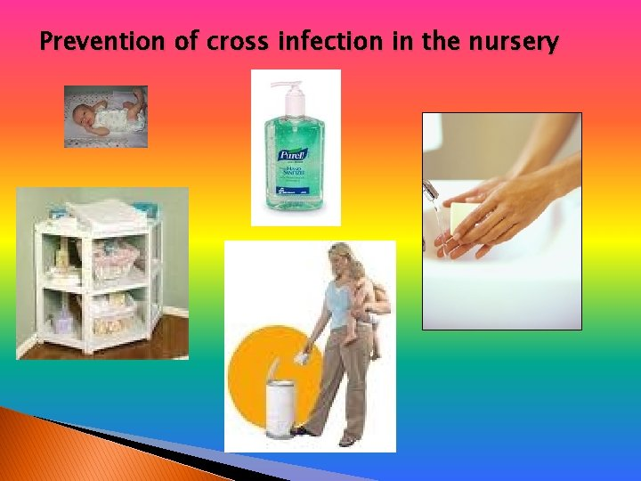 Prevention of cross infection in the nursery