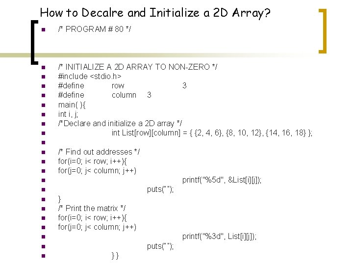 How to Decalre and Initialize a 2 D Array? n /* PROGRAM # 80