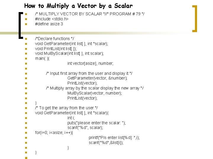 How to Multiply a Vector by a Scalar n n n n n /*