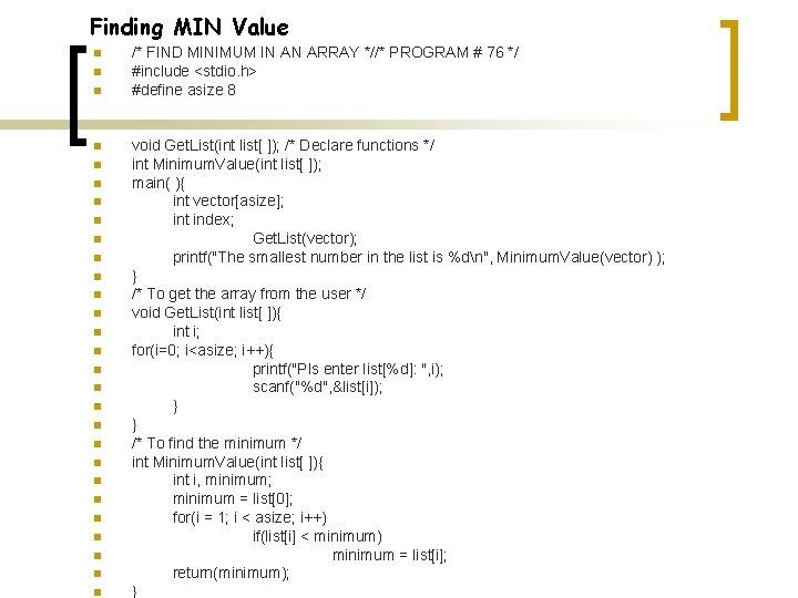 Finding MIN Value n n n n n n n /* FIND MINIMUM IN