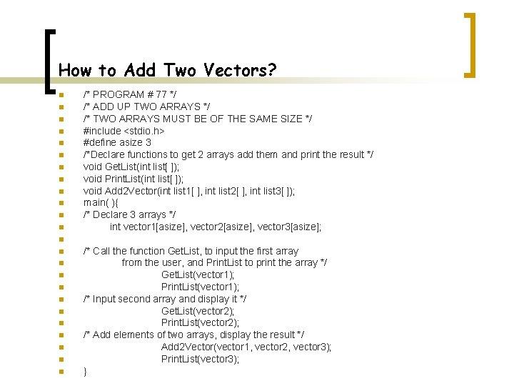 How to Add Two Vectors? n n n /* PROGRAM # 77 */ /*