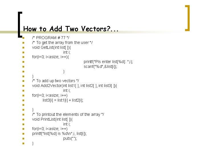 How to Add Two Vectors? . . . n n n n /* PROGRAM