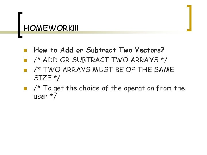 HOMEWORK!!! n n How to Add or Subtract Two Vectors? /* ADD OR SUBTRACT