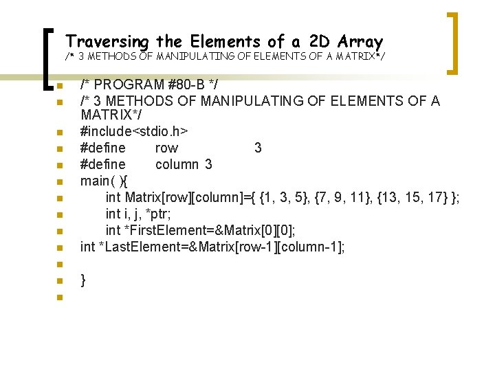 Traversing the Elements of a 2 D Array /* 3 METHODS OF MANIPULATING OF