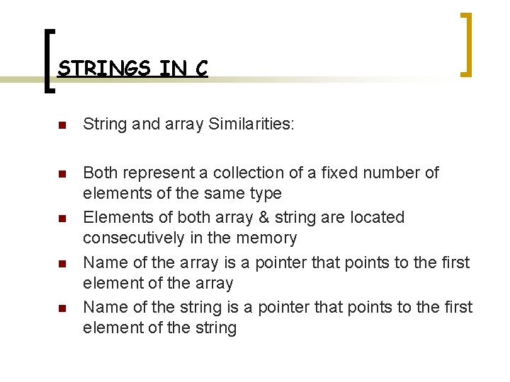 STRINGS IN C n String and array Similarities: n Both represent a collection of