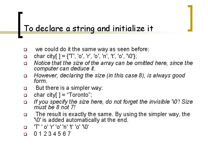 To declare a string and initialize it q q q q q we could