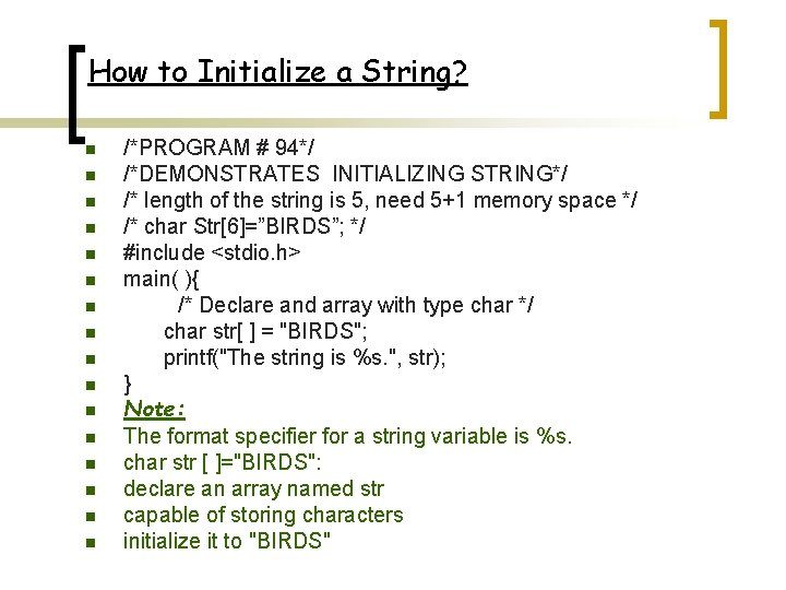 How to Initialize a String? n n n n /*PROGRAM # 94*/ /*DEMONSTRATES INITIALIZING