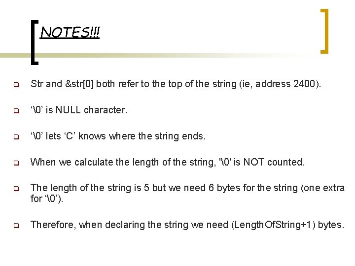 NOTES!!! q Str and &str[0] both refer to the top of the string (ie,
