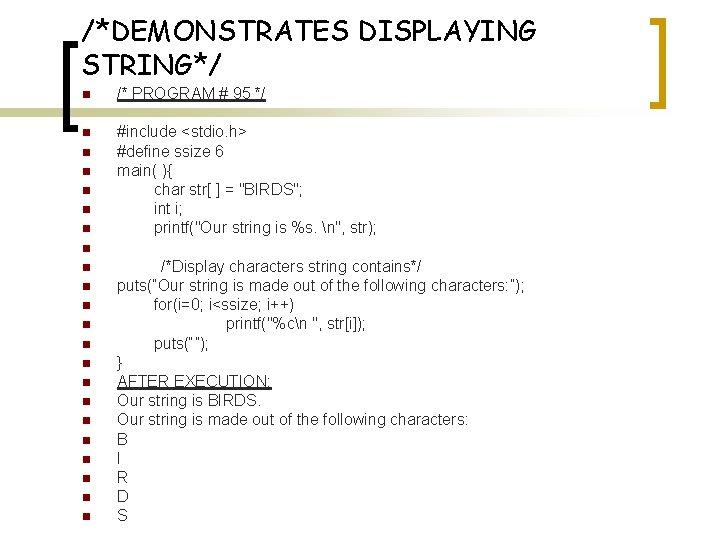 /*DEMONSTRATES DISPLAYING STRING*/ n /* PROGRAM # 95 */ n #include <stdio. h> #define