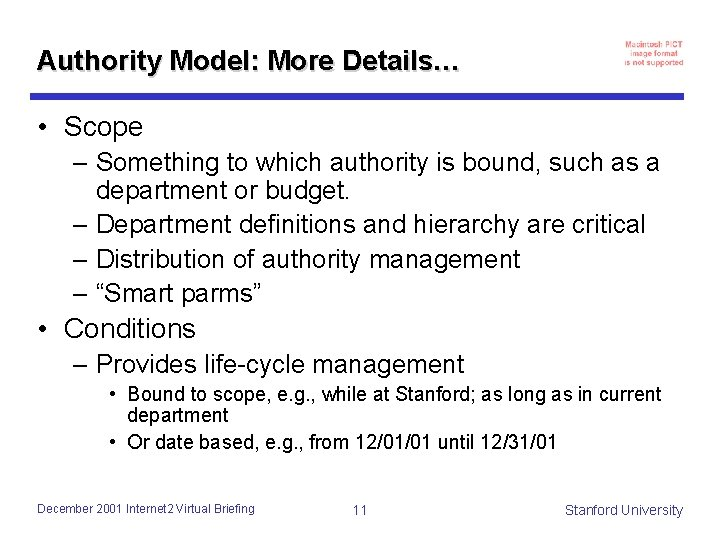 Authority Model: More Details… • Scope – Something to which authority is bound, such